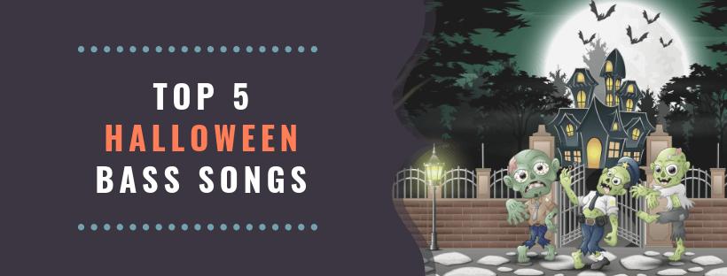 Top 5 Halloween Bass Songs