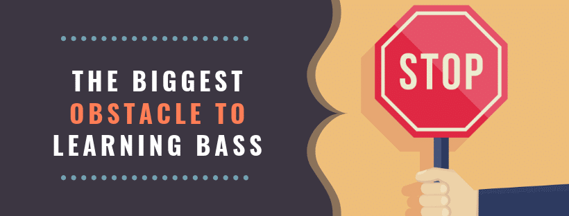 The Biggest Obstacle To Learning Bass