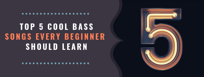 Top 5 Cool Bass Songs Every Beginner Should Learn