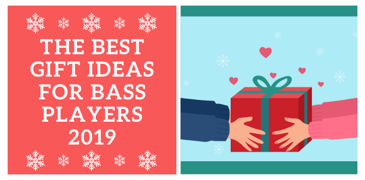 The Best Gift Ideas for Bass Players