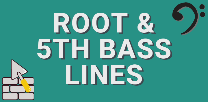 Root & 5th Bass Lines